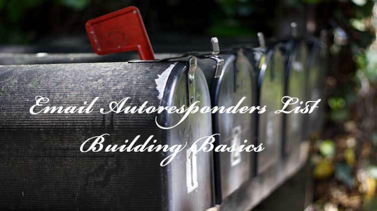 Email Autoresponders List Building Basics